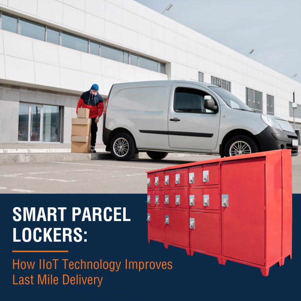 Smart Parcel Lockers How IIoT Technology Improves Last Mile Delivery